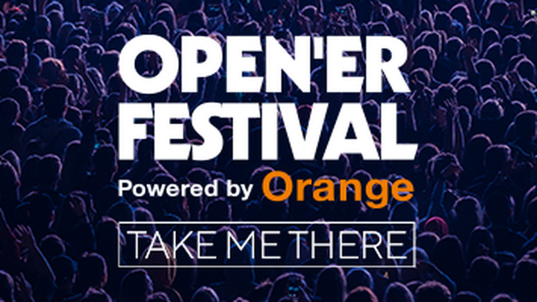 Open'er Festival –TAKE ME THERE!